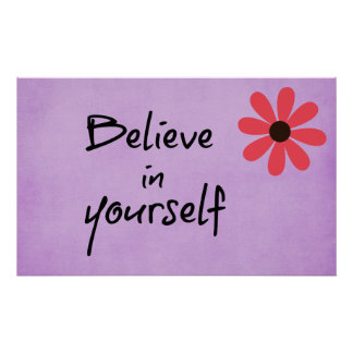 Inspirational Believe in yourself Quote Poster