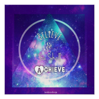 Inspirational Believe & You Shall Achieve Poster