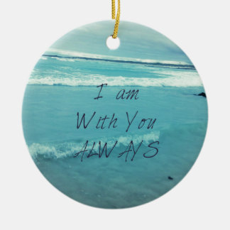Inspirational Bible Verse ocean - I am With You Round Ceramic Decoration