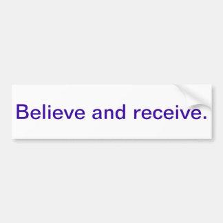 Inspirational bumper sticker - believe