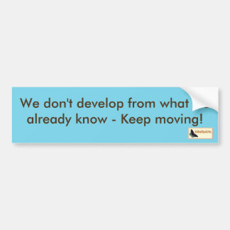 Inspirational Bumper Sticker - Keep moving