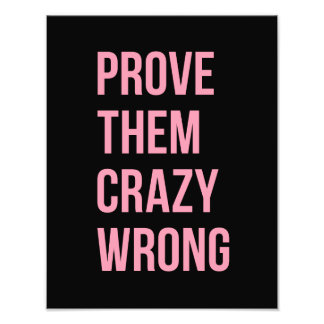 Inspirational Business Quotes Prove Them  Blk Pink Photo