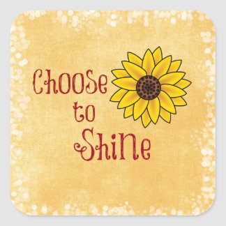 Inspirational Choose to Shine Quote with Sunflower Square Stickers