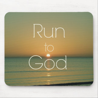 Inspirational Christian Quote Run to God Mousepads