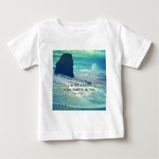 Inspirational courage quote JOAN OF ARC sea ocean Baby T-Shirt