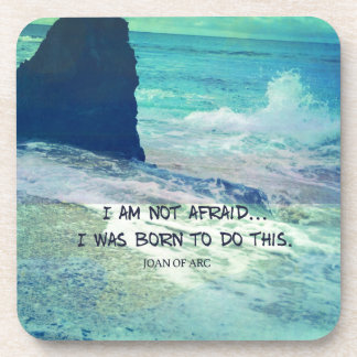 Inspirational courage quote JOAN OF ARC sea ocean Coaster