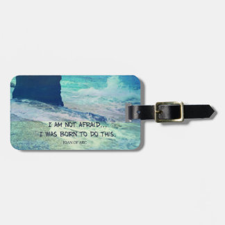 Inspirational courage quote JOAN OF ARC sea ocean Luggage Tag