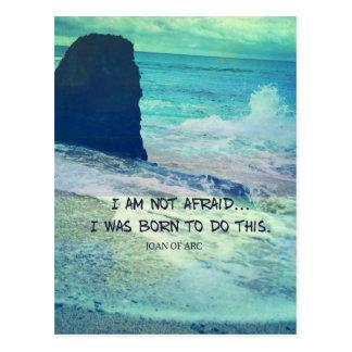 Inspirational courage quote JOAN OF ARC sea ocean Postcard
