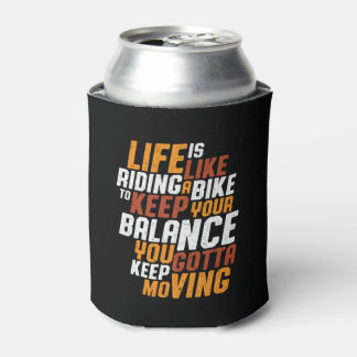 Inspirational Cycling Quote Life Like Riding Bike Can Cooler