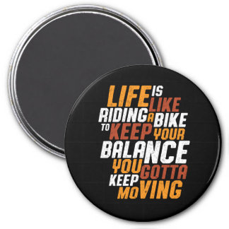 Inspirational Cycling Quote Life Like Riding Bike Magnet
