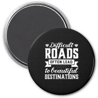 Inspirational Difficult Road Beautiful Destination Magnet