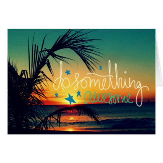 Inspirational Do Something Awesome Card