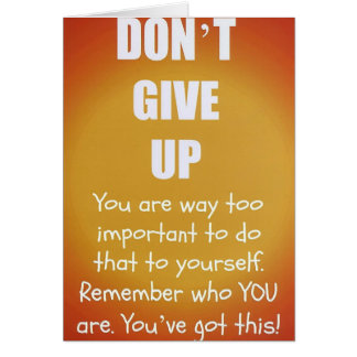 Inspirational Don't Give Up! Card