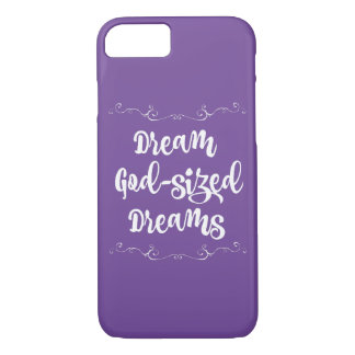Inspirational: Dream God Sized Dreams iPhone 8/7 Case