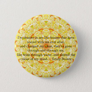 Inspirational Emily Bronte quotation 6 Cm Round Badge