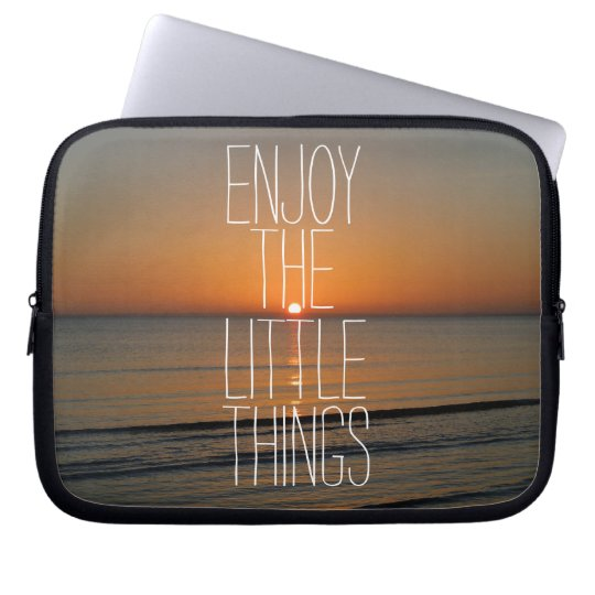 Inspirational Enjoy the Little Things Quote Laptop Sleeve