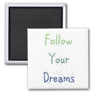 Inspirational Follow Your Dreams Magnet