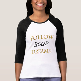 Inspirational 'Follow Your Dreams' Quote T-Shirt