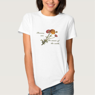 Inspirational Garden Flower Quote for her T Shirts
