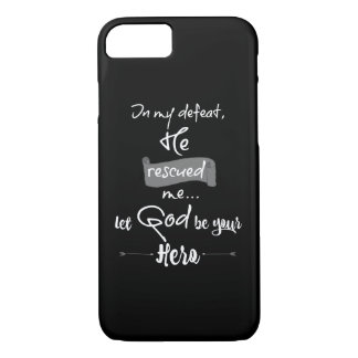 Inspirational God Rescued Me: Hero Quote iPhone 7 Case