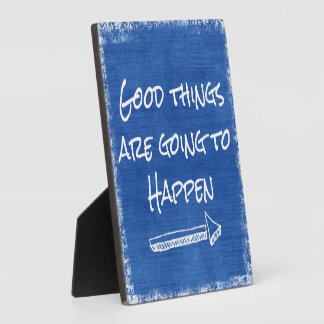 Inspirational: Good Things are Going to Happen Plaque