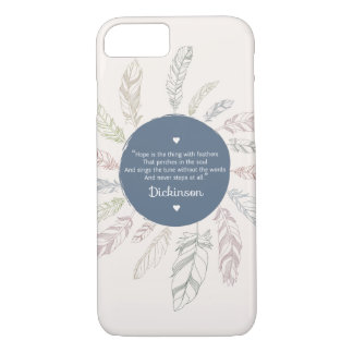 "Inspirational ""Hope is the thing with Feathers"" iPhone 7 Case"