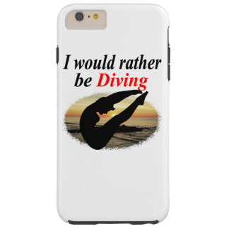 INSPIRATIONAL I WOULD RATHER BE DIVING DESIGN TOUGH iPhone 6 PLUS CASE