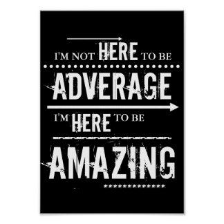 "Inspirational ""Im here to be amazing"" Poster"