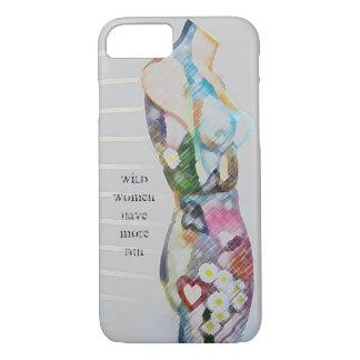 Inspirational iphone case - Wild Women have me FUN
