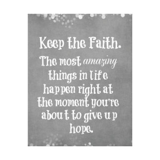 Inspirational Keep the Faith Quote Canvas Print