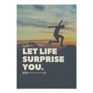Inspirational Let Life Surprise You Poster