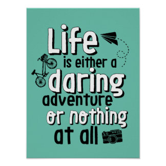 Inspirational Life Daring Adventure Quote Poster