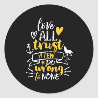 Inspirational Life Quote Love Trust Do Right Classic Round Sticker
