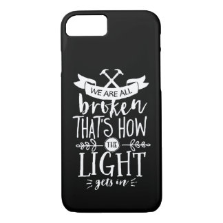 Inspirational Life Quote We Are All Broken iPhone 8/7 Case