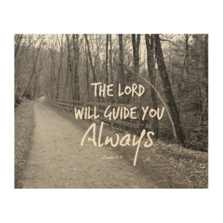Inspirational Lord Will Guide You Bible Verse Wood Prints