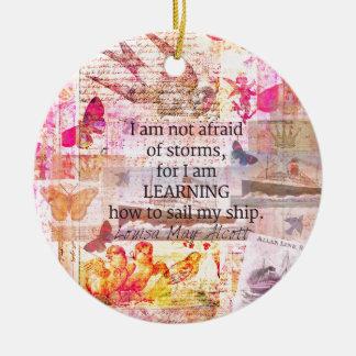 Inspirational Louisa May Alcott STORM quote Ceramic Ornament