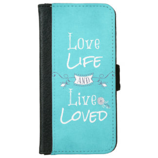 Inspirational Love and Life Quote iPhone 6 Wallet Case