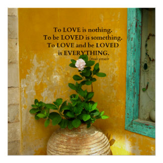 Inspirational Love quote Greek Proverb Poster