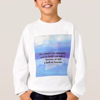 Inspirational Milton quote Paradise Lost Sweatshirt