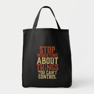 Inspirational Motivation Life Quote Stop Worrying Tote Bag