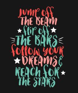 6df5febd51 Inspirational Motivational Gymnastics Quote Tshirt