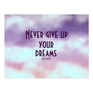 Inspirational Never Give up your Dreams Postcard