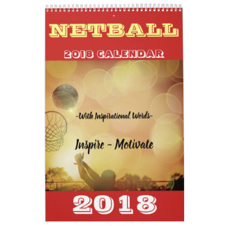 Inspirational Pictures and Quotes 2018 Netball Calendar
