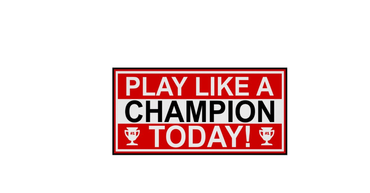 Inspirational Play Like A Champion Today Poster   Zazzle