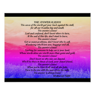 "Inspirational Poem Art, ""The Answer is Jesus"" Poster"