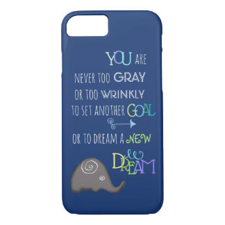 Inspirational Poetic Elephant Never Too Old iPhone 8/7 Case