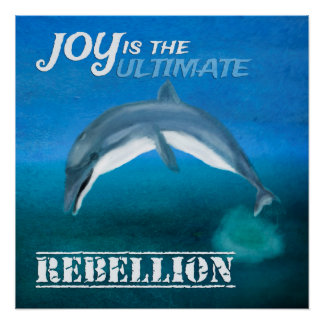 Inspirational Poster: Dolphin Joy Quote