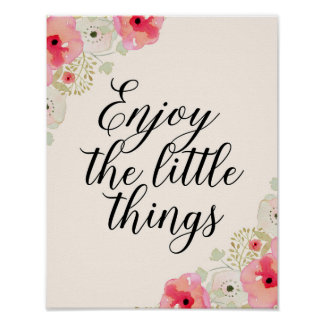 Inspirational quote art Enjoy the little things Poster