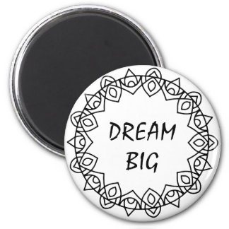 Inspirational Quote Dream Big Black and White Magnet