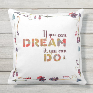 Inspirational quote if you can dream you can do it cushion